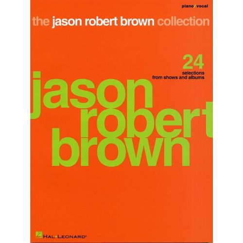 HAL LEONARD THE JASON ROBERT BROWN COLLECTION - PVG