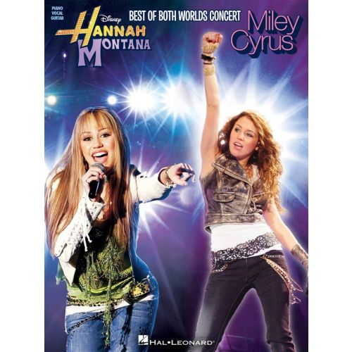 HAL LEONARD HANNAH MONTANA AND MILEY CYRUS - BEST OF BOTH WORLDS CONCERT - PVG