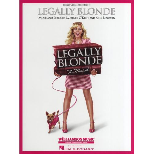 MUSIC SALES LEGALLY BLONDE - THE MUSICAL - PVG