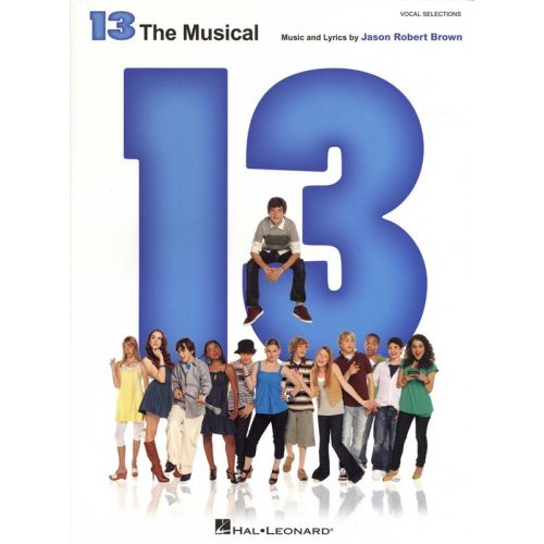 HAL LEONARD 13 THE MUSICAL - VOCAL SELECTIONS - VOICE
