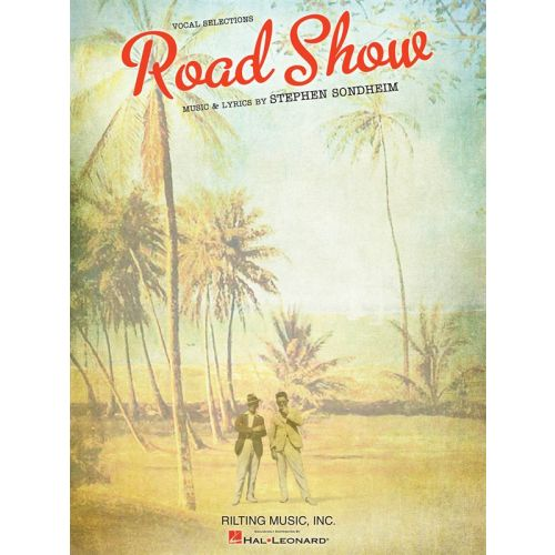 HAL LEONARD STEPHEN SONDHEIM - ROAD SHOW - PIANO AND VOCAL