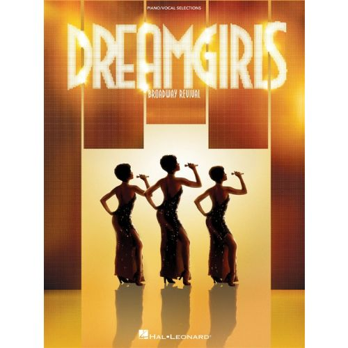 HAL LEONARD DREAMGIRLS BROADWAY REVIVAL SELECTIONS - PVG