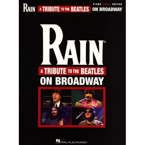 HAL LEONARD RAIN - A TRIBUTE TO THE BEATLES ON BROADWAY - PVG