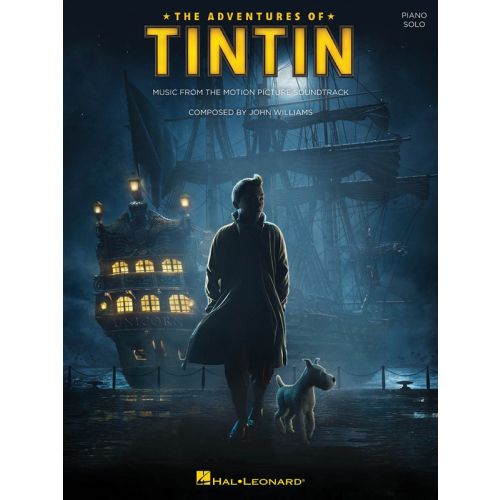 HAL LEONARD WILLIAMS JOHN THE ADVENTURES OF TINTIN MOTION PICTURE SOUNDTRACK - PIANO SOLO