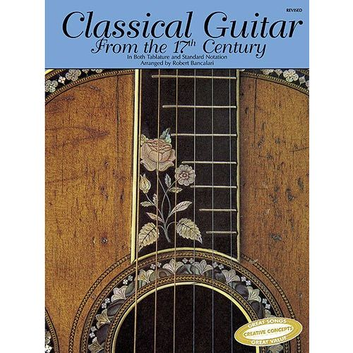 HAL LEONARD CLASSICAL GUITAR FROM THE 17TH CENTURY - CLASSICAL GUITAR