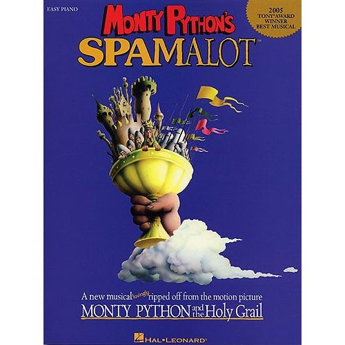 HAL LEONARD MONTY PYTHON'S SPAMALOT - A NEW MUSICAL LOVINGLY RIPPED OFF FROM THE MOTION PICTURE - PIANO SOLO