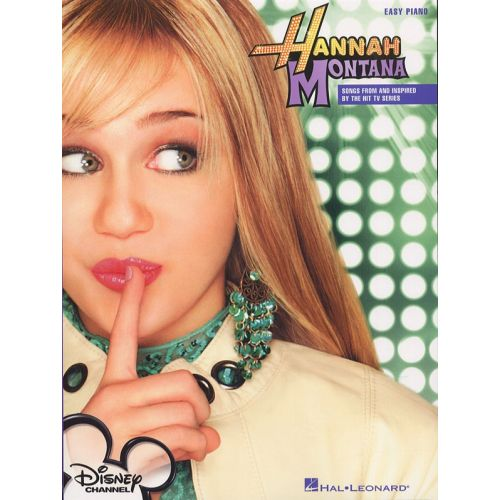 HAL LEONARD HANNAH MONTANA - SONGS FROM AND INSPIRED BY THE HIT TV SERIES - PIANO SOLO