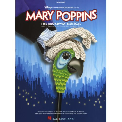 HAL LEONARD SHERMAN - MARY POPPINS THE NEW MUSICAL - PIANO SOLO
