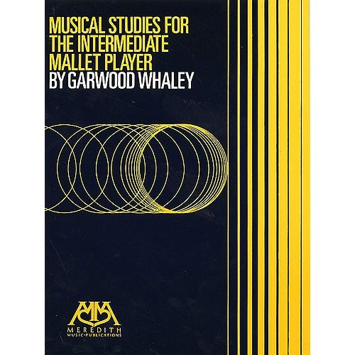 HAL LEONARD GARWOOD WHALEY - MUSICAL STUDIES FOR THE INTERMEDIATE MALLET PLAYER - VIBRAPHONE