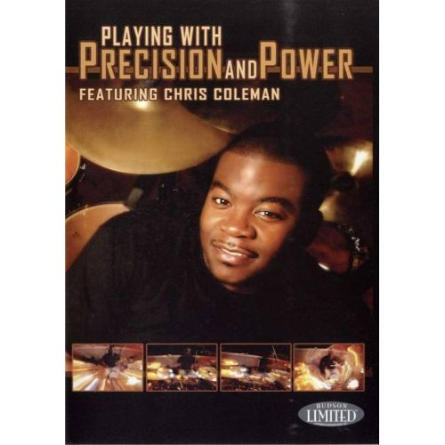 HAL LEONARD COLEMAN CHRIS - PLAYING WITH PRECISION AND POWER DRUMS - BATTERIE