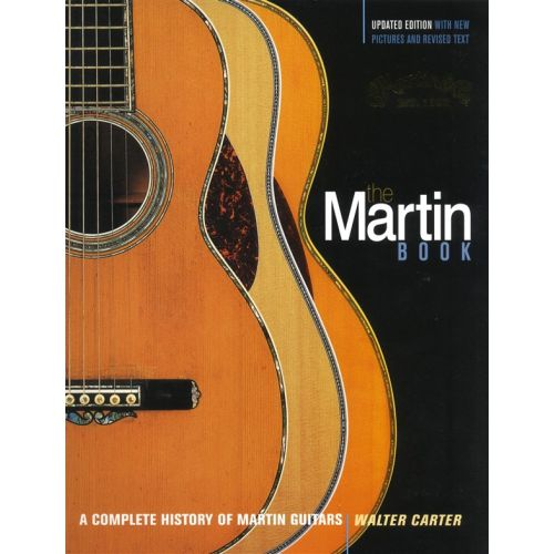 AMSCO CARTER WALTER - THE MARTIN GUITAR - 170 YEARS OF FINE GUITAR-MAKING -
