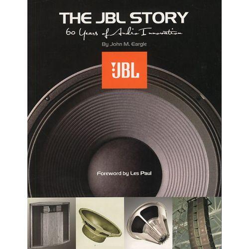 HAL LEONARD THE JBL STORY 60 YEARS OF AUDIO INNOVATION -