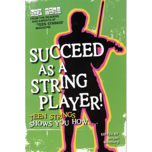 MUSIC SALES SUCCEED AS A STRING PLAYER TEEN STRINGS SHOWS YOU HOW -