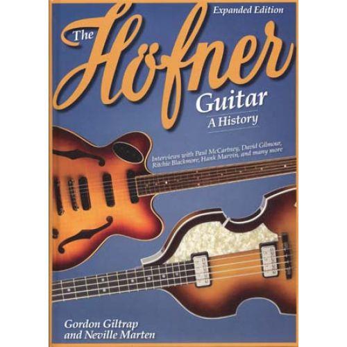 HAL LEONARD GILTRAP GORDON - HOFNER GUITAR HISTORY EXPANDED EDITION