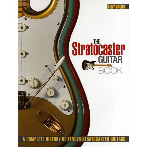 HAL LEONARD BACON T. - THE STRATOCASTER GUITAR BOOK