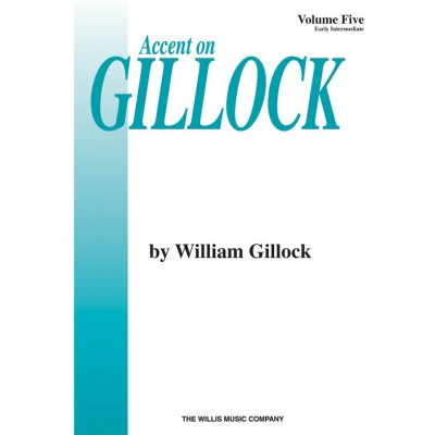 HAL LEONARD GILLOCK W. - ACCENT ON GILLOCK VOL.5 - PIANO