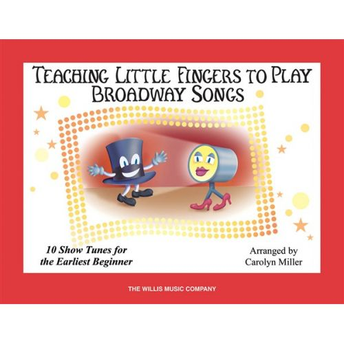 HAL LEONARD TEACHING LITTLE FINGERS TO PLAY BROADWAY SONGS - PIANO SOLO