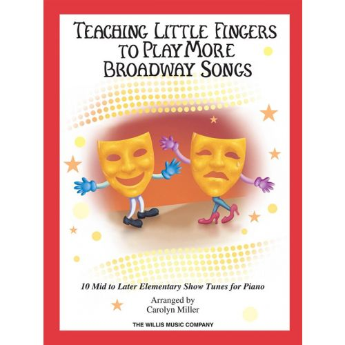 HAL LEONARD TEACHING MORE LITTLE FINGERS TO PLAY MORE BROADWAY SONGS + CD - PIANO SOLO