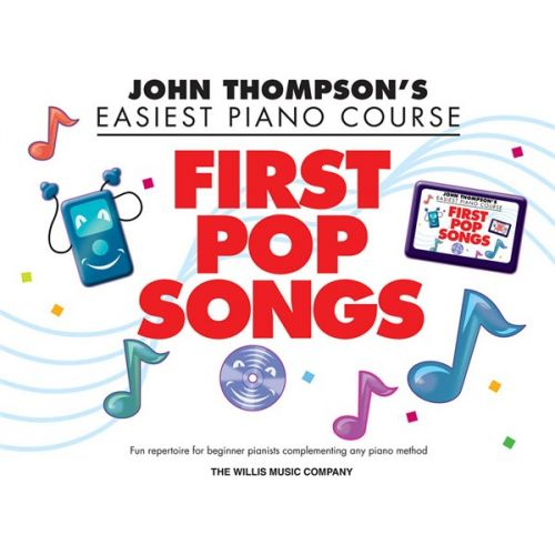 HAL LEONARD JOHN THOMPSON - JOHN THOMPSON'S EASIEST PIANO COURSE - FIRST POP SONGS - PIANO SOLO