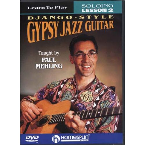 HAL LEONARD MELING PAUL - GYPSY JAZZ GUITAR - DJANGO STYLE LESSON 2 : SOLOING - GUITARE