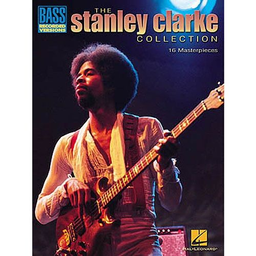 HAL LEONARD THE STANLEY CLARKE COLLECTION 16 MASTERPIECES BOOK - BASS GUITAR TAB