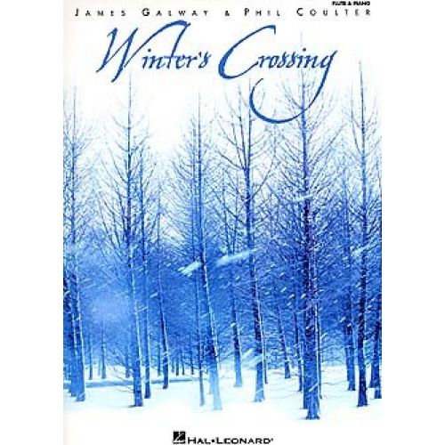HAL LEONARD WINTER'S CROSSING - JAMES GALWAY AND PHIL COULTER - FLUTE