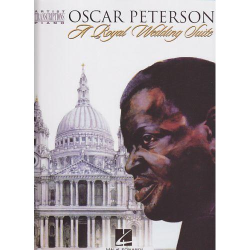 HAL LEONARD PETERSON OSCAR - OSCAR PETERSON A ROYAL WEDDDING SUITE - PIANO