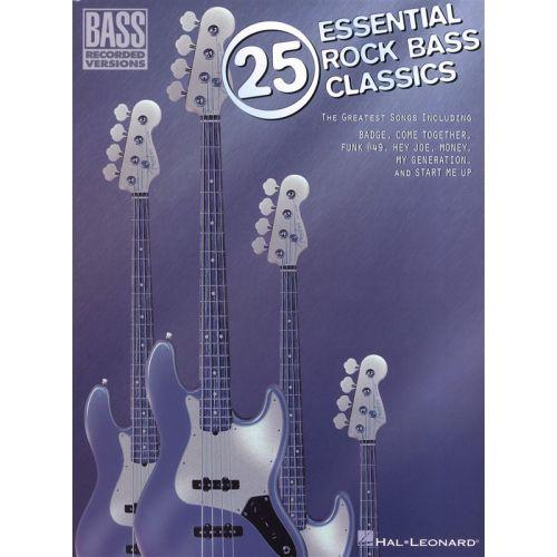 HAL LEONARD 25 ESSENTIAL ROCK BASS CLASSICS BASS RECORDED VERSION - BASS GUITAR