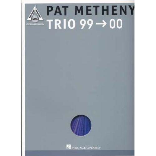 HAL LEONARD METHENY PAT - TRIO 99-00 - GUITAR TAB