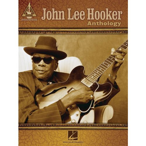 HAL LEONARD HOOKER JOHN LEE - ANTHOLOGY - GUITAR TAB