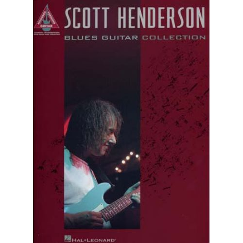 HAL LEONARD HENDERSON SCOTT - BLUES GUITAR COLLECTION TAB