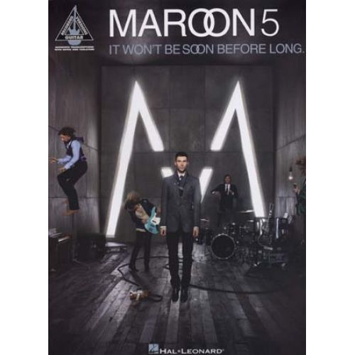 HAL LEONARD MAROON 5 - IT WON'T BE SOON BEFORE LONG - GUITAR TAB