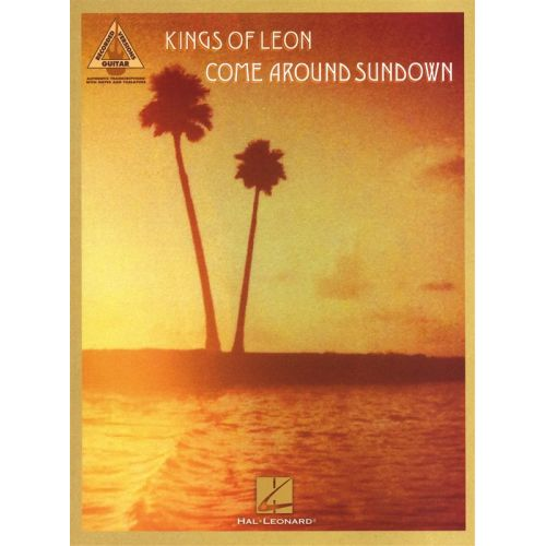 HAL LEONARD KINGS OF LEON COME AROUND SUNDOWN GUITAR RECORDED VERSION - GUITAR
