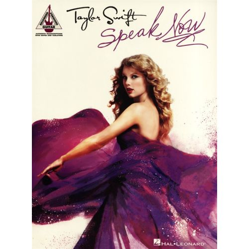 HAL LEONARD SWIFT TAYLOR - SPEAK NOW GUITAR RECORDED VERSION - GUITAR TAB