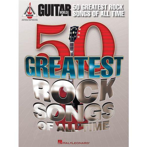 HAL LEONARD GUITAR WORLD 50 GREATEST ROCK SONGS OF ALL TIME GRV GUITAR - GUITAR TAB