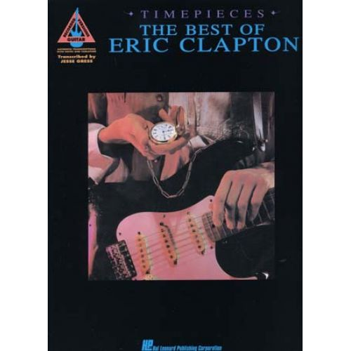 HAL LEONARD CLAPTON ERIC - TIMEPIECES BEST OF - GUITAR TAB