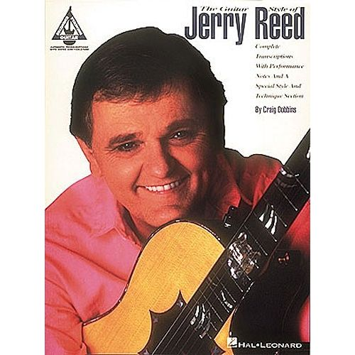 HAL LEONARD THE GUITAR STYLE OF JERRY REED GUITAR RECORDED VERSIONS - GUITAR TAB