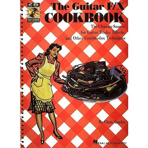HAL LEONARD AMELAR CHRIS - THE GUITAR F/X COOKBOOK