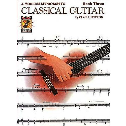 HAL LEONARD A MODERN APPROACH TO CLASSICAL GUITAR BOOK 3 WITH CD + CD - GUITAR