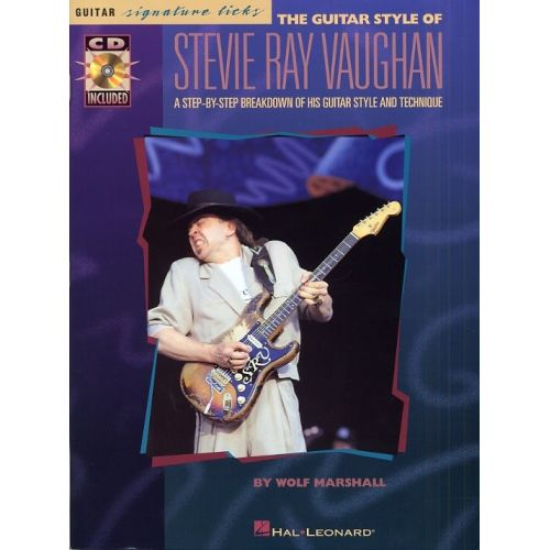 HAL LEONARD VAUGHAN STEVIE RAY - GUITAR STYLES OF SIGNATURE LICKS + CD - GUITAR TAB