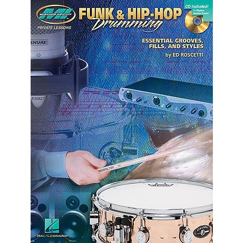 MUSIC SALES ROSCETTI ED - FUNK AND HIP-HOP DRUMMING - ESSENTIAL GROOVES, FILLS, AND STYLES+ CD - DRUMS