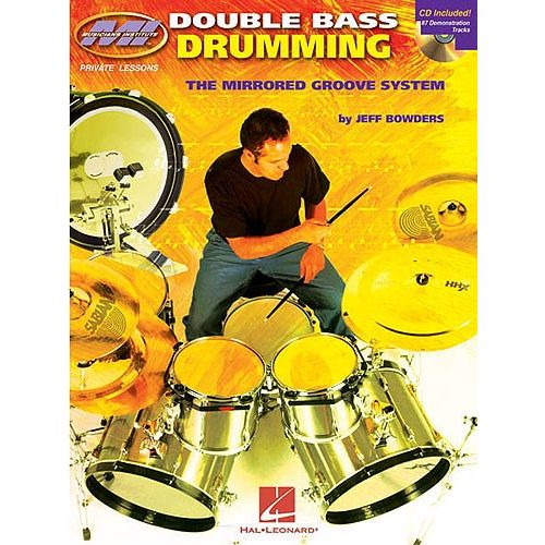 HAL LEONARD JEFF BOWDERS DOUBLE BASS DRUMMING DRUMS + CD - THE MIRRORED GROOVE SYSTEM - DRUMS