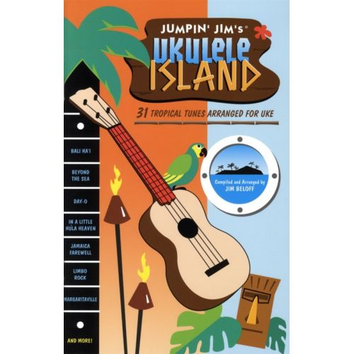 MUSIC SALES JUMPIN' JIM'S UKULELE ISLAND - 31 TROPICAL TUNES ARRANGED- UKULELE