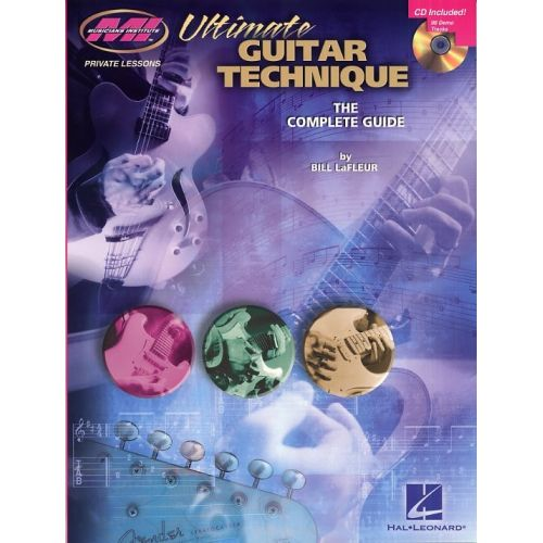 HAL LEONARD LAFLEUR BILL - ULTIMATE GUITAR TECHNIQUE - THE COMPLETE GUIDE - GUITAR