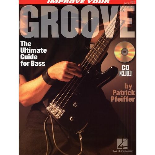 HAL LEONARD IMPROVE YOUR GROOVE + CD - BASS GUITAR