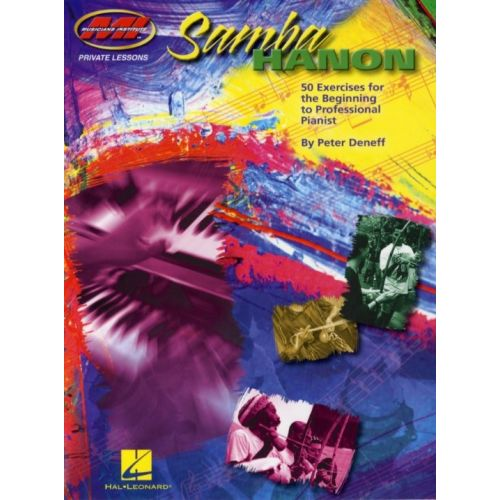 HAL LEONARD PETER DENEFF - SAMBA HANON - 50 EXERCISES FOR THE BEG TO PROFESSIONAL - PIANO SOLO