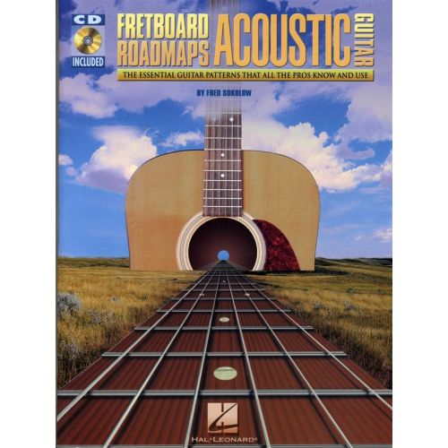 HAL LEONARD SOKOLOW FRED - FRETBOARD ROADMAPS ACOUSTIC GUITAR - THE ESSENTIAL GUITAR PATTERNS THAT ALL THE PROS