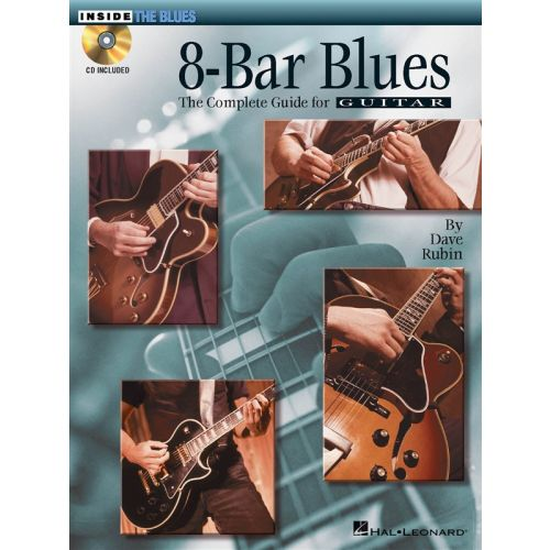 HAL LEONARD RUBIN DAVE - 8-BAR BLUES - THE COMPLETE GUIDE FOR GUITAR + CD - GUITAR