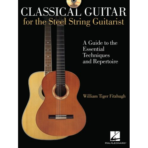 HAL LEONARD WILLIAM TIGER FITZHUGH CLASSICAL GUITAR FOR THE STEEL-STRING GUITARIS - GUITAR
