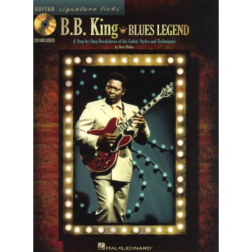 HAL LEONARD BB KING - BLUES LEGEND SIGNATURE LICKS STEP-BY-STEP GUITAR + CD - GUITAR
